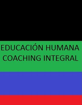 EDUCACION HUMANA COACHING INTEGRAL